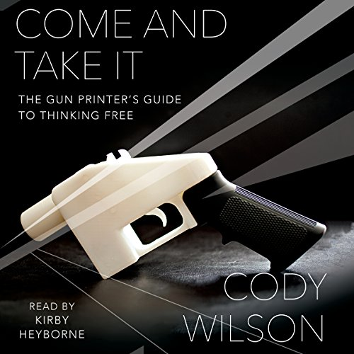 Come and Take It Audiobook By Cody Wilson cover art