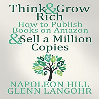 Think and Grow Rich & How to Publish Books on Amazon and Sell a Million Copies cover art
