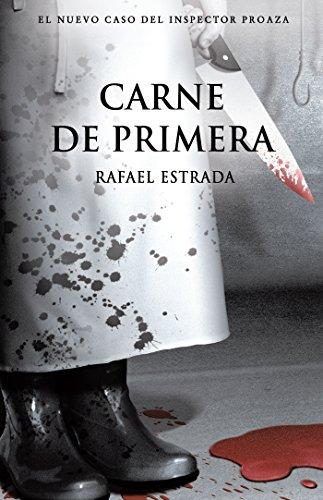 Carne de primera: Trilogía del Inspector Proaza, vol. II