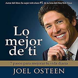 Lo Mejor De Ti [Become a Better You]                   By:                                                                                                                                 Joel Osteen                               Narrated by:                                                                                                                                 Edgar Sotelo                      Length: 6 hrs and 23 mins     64 ratings     Overall 4.8