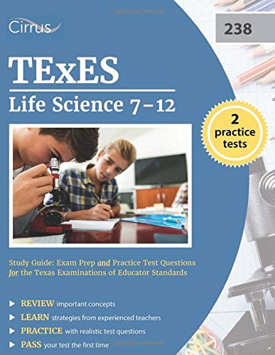 Compare Textbook Prices for TExES Life Science 7-12 238 Study Guide: Exam Prep and Practice Test Questions for the Texas Examinations of Educator Standards  ISBN 9781635300864 by TExES Life Sciences Exam Prep Team,Cirrus Test Prep