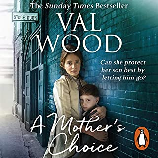 A Mother's Choice                   By:                                                                                                                                 Val Wood                               Narrated by:                                                                                                                                 Anne Dover                      Length: 12 hrs and 17 mins     56 ratings     Overall 4.6