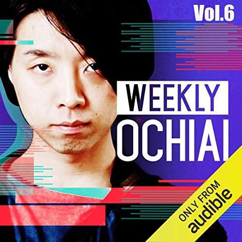『WEEKLY OCHIAI Vol. 6』のカバーアート