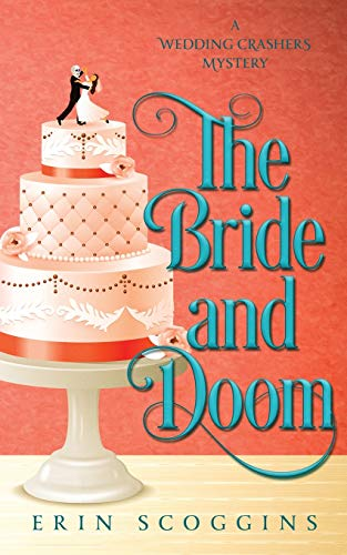 The Bride and Doom: (A Wedding Crashers Mystery Book 1)