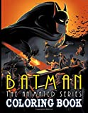Batman Animated Series Coloring Book: Premium Batman Animated Series Adult Coloring Books For Men And Women With Exclusive Images