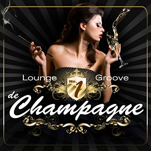 Lounge Groove De Champagne, Vol. 1 (Tricolore Deluxe De Cafe & Chill Out Moods)