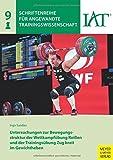Untersuchungen zur Bewegungsstruktur der Wettkampfübung Reißen und der Trainingsübung Zug breit...