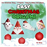 Easy Christmas Origami. Fun Christmas Story,12 Projects, Easy-to-follow Instructions (Easy Origami For Kids With Paper Book 2) (English Edition)