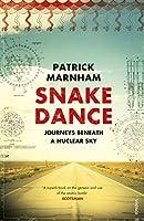 Snake Dance: Journeys Beneath a Nuclear Sky