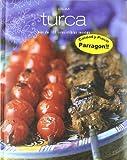 Cocina turca - mas de 100 irresistibles recetas