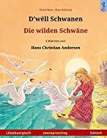 D'wëll Schwanen - Die wilden Schwaene. Zweesproochegt Kannerbuch no engem Maeerche vum Hans Christian Andersen (Lëtzebuergesch - Daeitsch) (Sefa Bilingual Children's Picture Books)