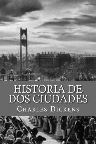 Historia de dos Ciudades (Spanish Edition)