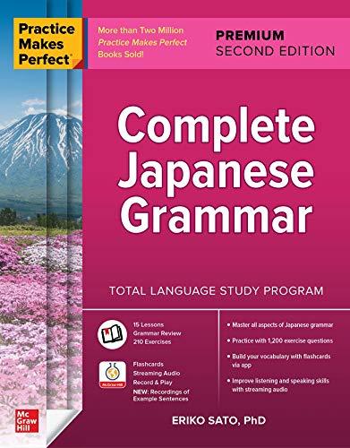 Practice Makes Perfect: Complete Japanese Grammar, Premium Second Edition (English...