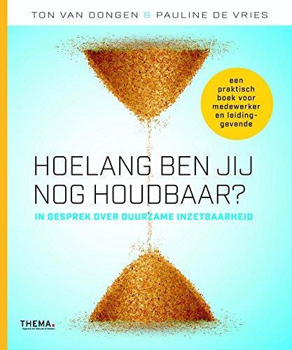 Hoe lang ben jij nog houdbaar (Dutch Edition)
