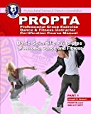 Professional Group Excercise / Dance & Fitness Instructor Certification Course Manual: Basic Scientific Principles of Aerobic, Dance and Fitness: Volume 1