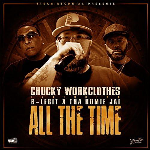 Chucky Workclothes feat. Tha Homie Jai & B- Legit