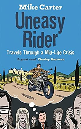 [(Uneasy Rider : Travels Through a Mid-life Crisis)] [By (author) Mike Carter] published on (October, 2008)