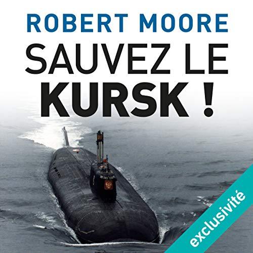 Sauvez le Kursk ! audiobook cover art