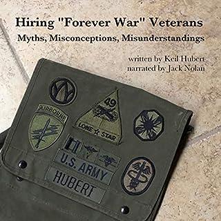"""Hiring """"Forever War"""" Veterans: Myths, Misconceptions, Misunderstandings cover art"""