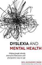 Dyslexia and Mental Health: Helping people identify destructive behaviours and find positive ways to cope