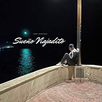 """""""Sueño Viajadito"""" (Remasterizado)"""