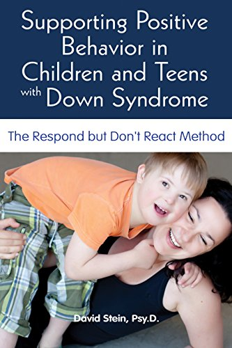 Supporting Positive Behavior in Children and Teens with Down Syndrome: The Respond but Don't React M