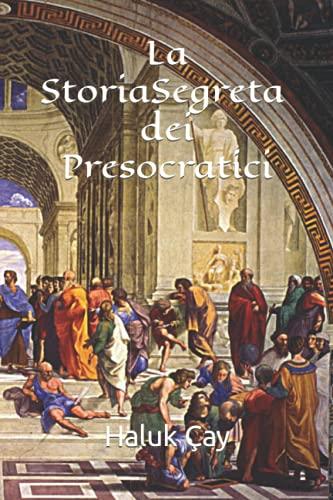 La Storia Segreta dei Presocratici