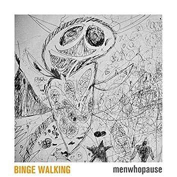 Binge Walking
