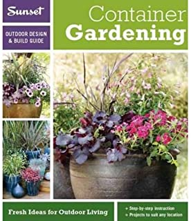 Sunset Outdoor Design & Build Guide: Container Gardening: Fresh Ideas for Outdoor Living (Sunset Outdoor Design & Build Guides) (Paperback) - Common