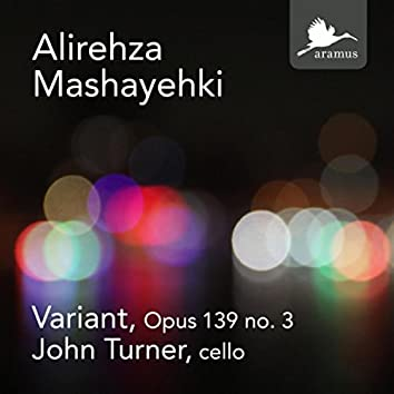 Alirehza Mashayehki: Variant, Op. 139 No. 3