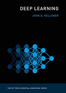 Deep Learning (The MIT Press Essential Knowledge series)
