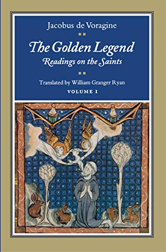 The Golden Legend: Readings on the Saints, Vol. 1