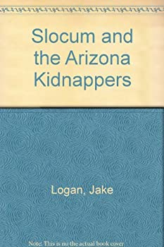 Slocum and the Arizona Kidnappers - Book #114 of the Slocum