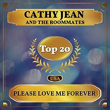 Please Love Me Forever (Billboard Hot 100 - No 12)