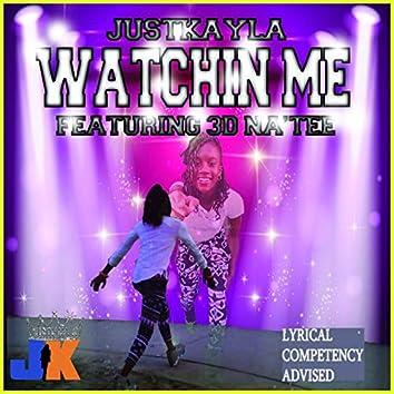 Watchin Me