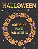 Halloween Coloring Book for Adults: Fantasy Illustrations Witches Vampires Autumn Fairies Scarecrow Grave Cat Pumpkin Jack-o-lantern and More Spooky ... Relief and Relaxation Awesome Gift Idea