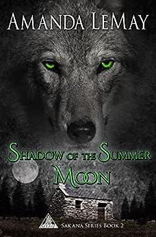 Shadow of the Summer Moon (Sakana Series Book 2) by [Amanda LeMay]