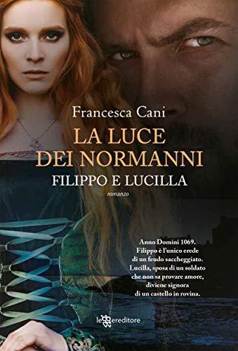 Filippo e Lucilla, la luce dei Normanni (Gli eredi di Holstein)