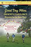 Great Day Hikes on North Carolina's Mountains-to-Sea Trail (Southern Gateways Guides)