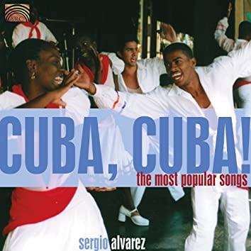 Sergio Alvarez: Cuba, Cuba! - The Most Popular Songs