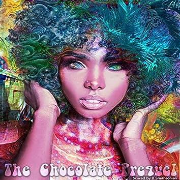 The Chocolate Prequel