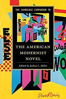 The Cambridge Companion to the American Modernist Novel (Cambridge Companions to Literature)