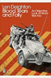 Blood, Tears and Folly: An Objective Look at World War Two (Penguin Modern Classics)