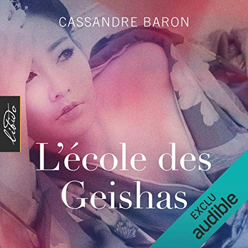 L'école des Geishas                   By:                                                                                                                                 Cassandra Baron                               Narrated by:                                                                                                                                 Linda Limier                      Length: 5 hrs and 18 mins     Not rated yet     Overall 0.0