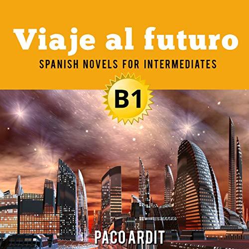 Spanish Novels: Viaje al futuro cover art