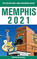 Memphis - The Delaplaine 2021 Long Weekend Guide