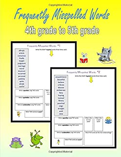 Frequently Misspelled Words (4th grade to 5th grade): 300 Challenging Spelling Words (Spelling for Homeschoolers)