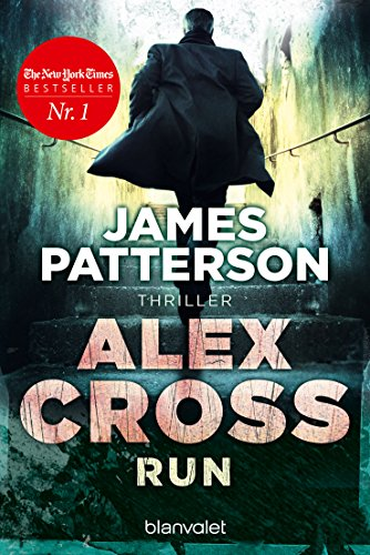 Run - Alex Cross 19: Thriller