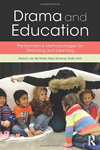 Download Drama and Education: Performance Methodologies for Teaching and Learning 1138799513