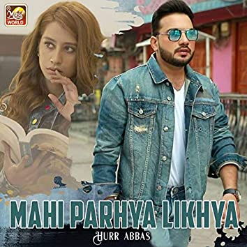 Mahi Parhya Likhya - Single
